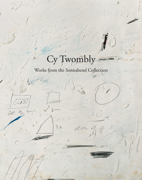 Cy Twombly: Works from the Sonnabend Collection book, Eykyn Maclean, 2012