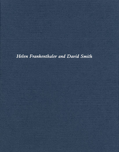 Helen Frankenthaler and David Smith exhibition catalogue, Craig F. Starr Gallery, 2014