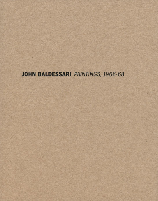 John Baldessari: Paintings, 1966-68, exhibition catalogue, Craig F. Starr Gallery, 2017