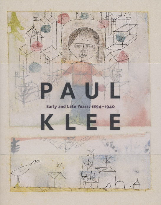 Paul Klee Early and Late Years: 1894–1940 book